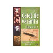 Caiet de Vacanta Limba si Literatura Romana. Clasa a VI-a - Iulia Maria Motei