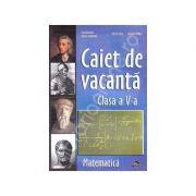 Caiet de Vacanta Matematica. Clasa a V-a - Angela Mitu