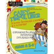 Caiet pentru timp liber clasa II - Comunicare in limba romana + matematica si explorarea mediului. In lumea fermecata a povestilor si a numerelor