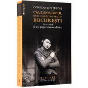 Caleidoscopul unei jumatati de veac in Bucuresti 1900–1950 (Constantin Beldie)