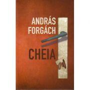Cheia - Andras Forgach