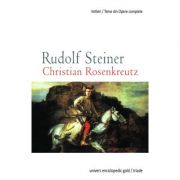 CHRISTIAN ROSENKREUTZ (RUDOLF STEINER)