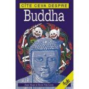 Cite ceva despre Buddha - Borin Van Loon
