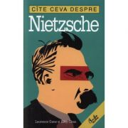 Cite ceva despre Nietzsche - Laurance Gane