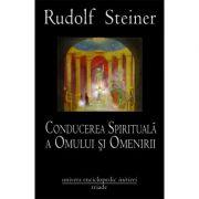 CONDUCEREA SPIRITUALA A OMULUI SI OMENIRII (RUDOLF STEINER)