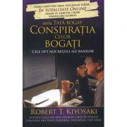 Conspiratia celor bogati. Cele opt noi reguli ale banilor - Robert T. Kiyosaki