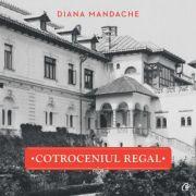 Cotroceniul regal - Diana Mandache