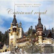 Craciunul Regal. Editia a II-a, revizuita si adaugita - Principesa Margareta, Principele Radu al Romaniei