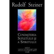 CUNOASTEREA SUFLETULUI SI A SPIRITULUI (RUDOLF STEINER)