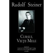 CURSUL VIETII MELE (RUDOLF STEINER)