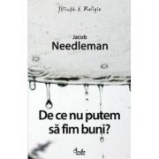De ce nu putem sa fim buni? - Jacob Needleman