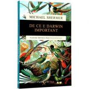 De ce e Darwin important (Michael Shermer)