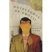 Detectorul de emotii si alte povestiri - Carmen Firan