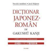 Dictionar japonez-roman de Gakushu Kanji - Neculai Amalinei, Jack Halpern