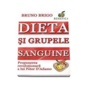 Dieta si grupele sanguine (Bruno Brigo)