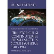 DIN ISTORICUL SI CONTINUTURILE PRIMEI SECTII A SCOLII ESOTERICE 1904 – 1914 (RUDOLF STEINER)