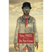Do Not Cross - Dora Pavel