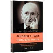 Drumul catre servitute (Friedrich A. Hayek)