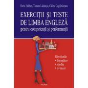 Exercitii si teste de limba engleza pentru competenta si performanta - Horia Holban, Tamara Lacausu