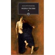 Fetele tacerii vol. 1 - Augustin Buzura
