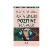 Forta gindirii pozitive in afaceri - Scott W. Ventrella