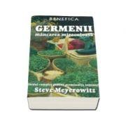 Germenii, mancarea miraculoasa - Steve Meyerowitz