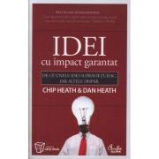 Idei cu impact garantat - Chip Heath
