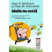 Ideile nu costa - Alan G. Robinson