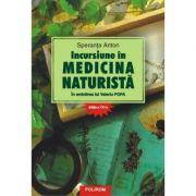 Incursiune in medicina naturista. Editia a XVI -a - Speranta Anton