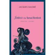 Intalniri cu femei-fantana. Efectul 'izvor' - Jacques Salome