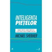 Inteligenta pietelor - Michael Shermer