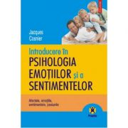 Introducere in psihologia emotiilor si a sentimentelor - Jacques Cosnier