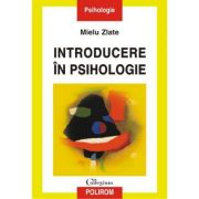 Introducere in psihologie - Mielu Zlate