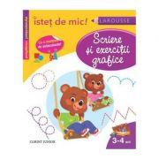 Istet de mic! Scriere si exercitii grafice pentru copii de 3-4 ani