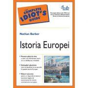 Istoria Europei Odiseea a 700 de ani de la Sfantul Imperiu Roman la Uniunea Europeana - Nathan Barber