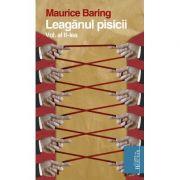 Leaganul pisicii. Vol. al II-lea - Maurice Baring