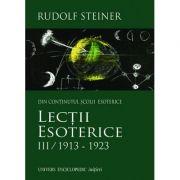 LECTII ESOTERICE III/1913-1923 (RUDOLF STEINER)