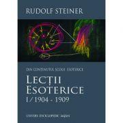 LECTII ESOTERICE I/1904–1909 (RUDOLF STEINER)