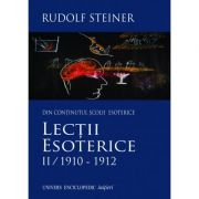 LECTII ESOTERICE II/1910-1912 (RUDOLF STEINER)