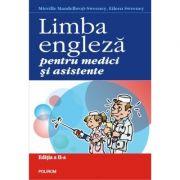Limba engleza pentru medici si asistente. Editia a II-a - Mireille Mandelbrojt-Sweeney, Eileen Sweeney