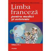 Limba franceza pentru medici si asistente Editia a II-a - Mireille Mandelbrojt-Sweeney, Eileen Sweeney