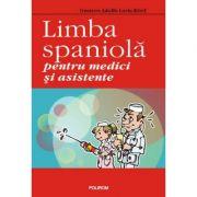 Limba spaniola pentru medici si asistente - Gustavo-Adolfo Loria-Rivel