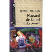 Maestrul de lumini si alte povestiri - Cristian Teodorescu
