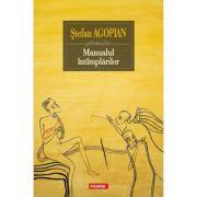 Manualul intimplarilor - Stefan Agopian