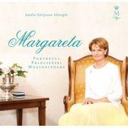 Margareta. Portretul Principesei Mostenitoare - Sandra Gatejeanu Gheorghe