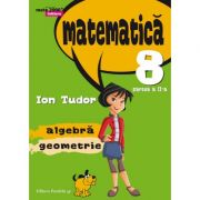 MATEMATICA 2000 Initiere 2015-2016. Clasa a VIII-a (aritmetica, algebra, geometrie partea II -Semestrul 2) - Ion Tudor