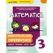 Matematica si explorarea mediului, clasa a III-a. (MATE 2000+ / CONSOLIDARE) Modalitati de lucru diferentiate.