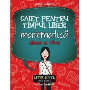 Caiet de timp liber - Matematica clasa a VI-a