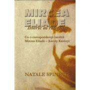 Mircea Eliade. Istoric al religiilor - Natale Spineto