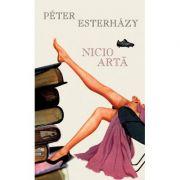 Nicio arta - Peter Esterhazy
